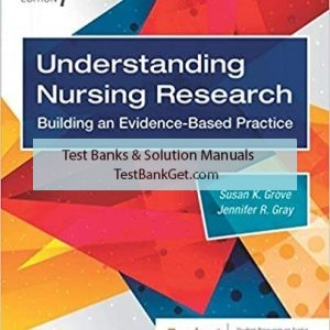 Test Bank ( Complete Download ) For Understanding Nursing Research | 7th Edition | Susan Grove | ISBN: 9780323532051