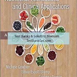 Test Bank ( Complete Download ) For Nutritional Foundations and Clinical Applications | 7th Edition | Michele Grodner | ISBN: 9780323544900