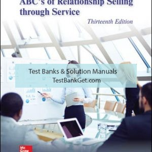 Solution Manual ( Complete Download ) For ABC's of Relationship Selling through Service | 13th Edition | Charles Futrell | Raj Agnihotri | Mike Krush | ISBN 10: 1260169820 | ISBN 13: 9781260169829