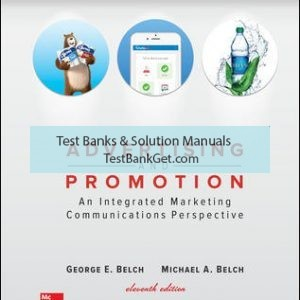 Solution Manual ( Complete Download ) For Advertising and Promotion: An Integrated Marketing Communications Perspective | 11th Edition | George Belch | Michael Belch | ISBN 10: 1259548147 | ISBN 13: 9781259548147
