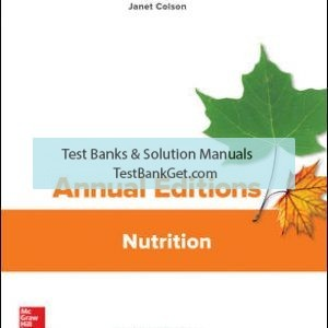 Solution Manual ( Compete Download ) For Annual Editions: Nutrition   28th Edition   Janet Colson   ISBN 10: 1259916847   ISBN 13: 9781259916847