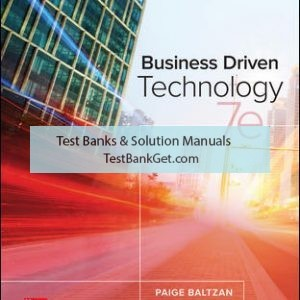 Solution Manual ( Complete Download ) For Business Driven Technology | 7th Edition | Paige Baltzan | ISBN 10: 125956732X | ISBN 13: 9781259567322