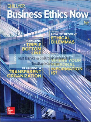 Solution Manual ( Complete Download ) For Business Ethics Now   5th Edition   Andrew Ghillyer   ISBN 10: 1259535436   ISBN 13: 9781259535437