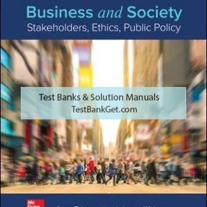 Solution Manual ( Complete Download ) For Business and Society: Stakeholders, Ethics, Public Policy   16th Edition   Anne Lawrence   James Weber   ISBN 10: 1260043665   ISBN 13: 9781260043662