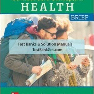 Solution Manual ( Complete Download ) For Connect Core Concepts in Health, BRIEF, BOUND Edition | 16th Edition | Paul Insel | Walton Roth | ISBN 10: 1260500659 | ISBN 13: 9781260500653