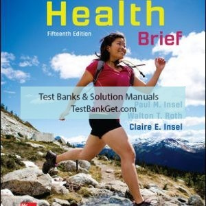 Solution Manual ( Complete Download ) For Connect Core Concepts in Health, BRIEF, Loose Leaf Edition   15th Edition   Paul Insel   Walton Roth   ISBN 10: 125970274X   ISBN 13: 9781259702747