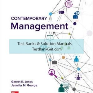 Solution Manual( Complete Download ) For Contemporary Management | 11th Edition | Gareth Jones | Jennifer George | ISBN 10: 1260075095 | ISBN 13: 9781260075090