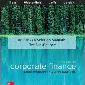 Solution Manual ( Complete Download ) For Corporate Finance: Core Principles and Applications | 5th Edition | Stephen Ross | Randolph Westerfield | Jeffrey Jaffe | Bradford Jordan | ISBN 10: 1259289907 | ISBN 13: 9781259289903