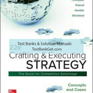 Solution Manual ( Complete Download ) For Crafting & Executing Strategy: Concepts and Cases   22nd Edition   Arthur Thompson Jr   Margaret Peteraf   John Gamble   A. Strickland III   ISBN 10: 1260075109   ISBN 13: 9781260075106Solution Manual ( Complete Download ) For Crafting & Executing Strategy: Concepts and Cases   22nd Edition   Arthur Thompson Jr   Margaret Peteraf   John Gamble   A. Strickland III   ISBN 10: 1260075109   ISBN 13: 9781260075106