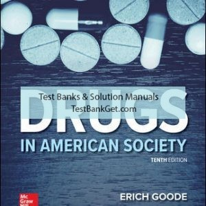 Solution Manual ( Complete Download ) For Drugs in American Society | 10th Edition | Erich Goode | ISBN 10: 1259920585 | ISBN 13: 9781259920585