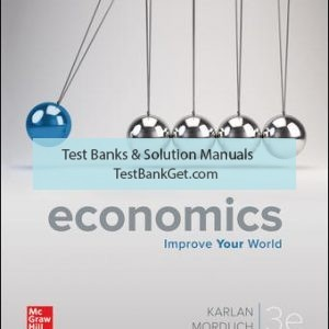 Solution Manual ( Complete Download ) For Economics   3rd Edition   Dean Karlan   Jonathan Morduch   ISBN 10: 1260225313   ISBN 13: 9781260225310