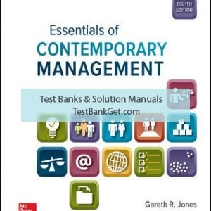 Solution Manual( Complete Download ) For Essentials of Contemporary Management | 8th Edition | Gareth Jones | Jennifer George | ISBN 10: 1259927652 | ISBN 13: 9781259927652 Solution Manual( Complete Download ) For Essentials of Contemporary Management | 8th Edition | Gareth Jones | Jennifer George | ISBN 10: 1259927652 | ISBN 13: 9781259927652