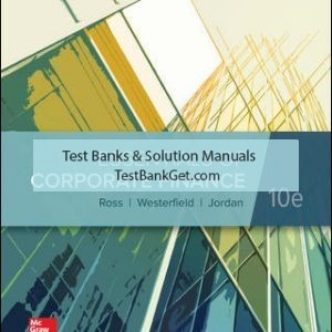 Solution Manual( Complete Download ) For Essentials of Corporate Finance | 10th Edition | Stephen Ross | Randolph Westerfield | Bradford Jordan | ISBN 10: 1260013952 | ISBN 13: 9781260013955