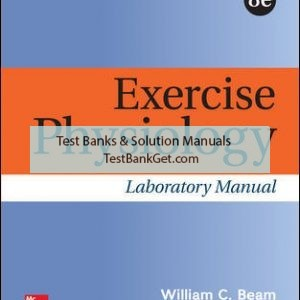 Solution Manual ( Complete Download ) For Exercise Physiology Laboratory Manual | 8th Edition | William Beam | Gene Adams | ISBN 10: 1259913880 | ISBN 13: 9781259913884