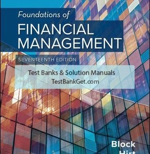 Solution Manual ( Complete Download ) For Foundations of Financial Management | 17th Edition | Stanley Block | Geoffrey Hirt | Bartley Danielsen | ISBN 10: 126001391X | ISBN 13: 9781260013917