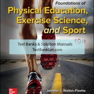 Solution Manual( Complete Download ) For Foundations of Physical Education, Exercise Science, and Sport   19th Edition   Jennifer Walton-Fisette   Deborah Wuest   ISBN 10: 1259922405   ISBN 13: 9781259922404