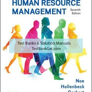 Solution Manual ( Complete Download ) For Fundamentals of Human Resource Management | 7th Edition | Raymond Noe | John Hollenbeck | Barry Gerhart | Patrick Wright | ISBN 10: 1259686701 | ISBN 13: 9781259686702