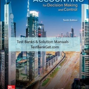 Solution Manual ( Complete Download ) for Accounting for Decision Making and Control | 10th Edition | Jerold Zimmerman | ISBN 10: 1259969495 | ISBN 13: 9781259969492