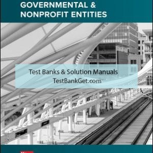 Solution Manual ( Complete Download ) for Accounting for Governmental & Nonprofit Entities | 18th Edition | Jacqueline Reck | Suzanne Lowensohn | Daniel Neely | ISBN 10: 1259917053 | ISBN 13: 9781259917059
