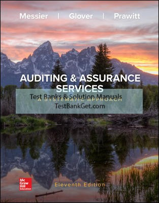 Solution Manual ( Complete Download ) for Auditing & Assurance Services: A Systematic Approach   11th Edition   William Messier Jr   Steven Glover   Douglas Prawitt   ISBN 10: 1259969444   ISBN 13: 9781259969447