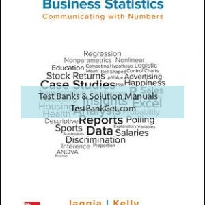 Solution Manual ( Complete Download ) for Business Statistics: Communicating with Numbers | 3rd Edition | Sanjiv Jaggia | Alison Kelly | ISBN 10: 1259957616 | ISBN 13: 9781259957611