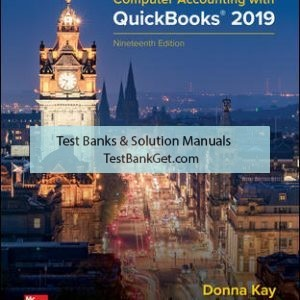 Solution Manual( Complete Download ) for Computer Accounting with QuickBooks 2019 | 19th Edition | Donna Kay | ISBN 10: 1259741109 | ISBN 13: 9781259741104