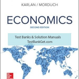 Solution Manual ( Complete Download ) for Economics | 2nd Edition | Dean Karlan | Jonathan Morduch, ISBN 10: 1259193144, ISBN 13: 9781259193149