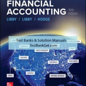 Solution Manual ( Complete Download ) for Financial Accounting | 10th Edition | Robert Libby | Patricia Libby | Frank Hodge | ISBN 10: 1259964949 | ISBN 13: 9781259964947