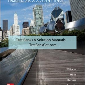 Solution Manual ( Complete Download ) for Financial Accounting | 17th Edition | Jan Williams | Susan Haka | Mark Bettner | Joseph Carcello | ISBN 10: 1259692396 | ISBN 13: 9781259692390