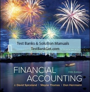 Solution Manual ( Complete Download ) for Financial Accounting | 5th Edition | David Spiceland | Wayne Thomas | Don Herrmann | ISBN 10: 1259914895 | ISBN 13: 9781259914898 Solution Manual ( Complete Download ) for Financial Accounting | 5th Edition | David Spiceland | Wayne Thomas | Don Herrmann | ISBN 10: 1259914895 | ISBN 13: 9781259914898
