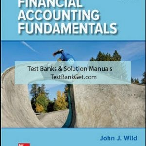 Solution Manual ( Complete Download ) for Financial Accounting Fundamentals | 6th Edition | John Wild | Ken Shaw | Barbara Chiappetta | ISBN 10: 1259726916 | ISBN 13: 9781259726910