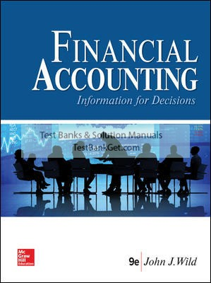 Solution Manual ( Complete Download ) for Financial Accounting: Information for Decisions | 9th Edition | John Wild | ISBN 10: 1259917045 | ISBN 13: 9781259917042