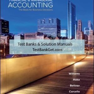 Solution Manual( Complete Download ) for Financial & Managerial Accounting | 18th Edition | Jan Williams | Susan Haka | Mark Bettner | Joseph Carcello | ISBN10: 125969240X | ISBN 13: 9781259692406