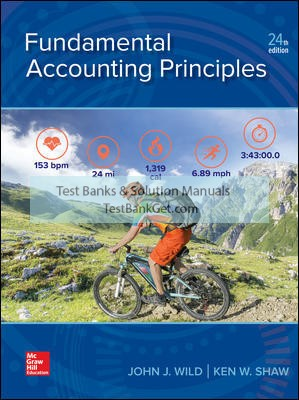 Solution Manual ( Complete Download ) for Fundamental Accounting Principles | 24th Edition | John Wild | Ken Shaw | ISBN 10: 1259916960 | ISBN 13: 9781259916960