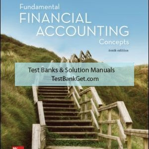 Solution Manual( Complete Download ) for Fundamental Financial Accounting Concepts | 10th Edition | Thomas Edmonds | Christopher Edmonds | Frances McNair | Philip Olds | ISBN 10: 1259918181 | ISBN 13: 9781259918186