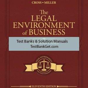 Test Bank ( Download only ) For The Legal Environment of Business: Text and Cases | 11th Edition | Frank B. Cross | Roger LeRoy Miller ISBN-10: 0357634640 | ISBN-13: 9780357634646